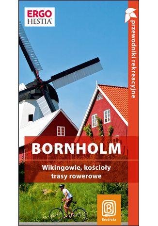 Okładka książki/ebooka Bornholm. Wikingowie, kościoły, trasy rowerowe. Przewodnik rekreacyjny. Wydanie 1