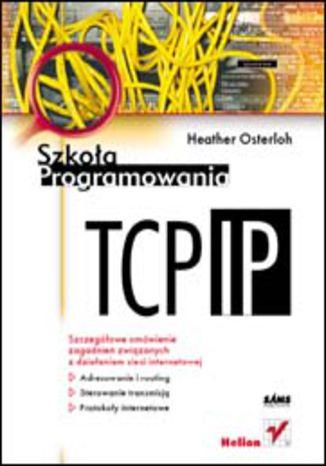 Okładka książki TCP/IP. Szkoła programowania