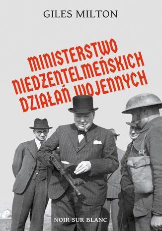 Okładka książki/ebooka Ministerstwo niedżentelmeńskich działań wojennych