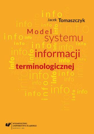 Okładka książki/ebooka Model systemu informacji terminologicznej