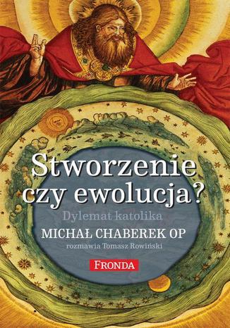 Okładka książki/ebooka Stworzenie czy ewolucja? Dylemat Katolika