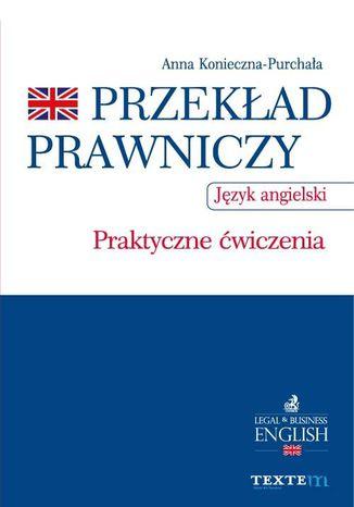 Okładka książki/ebooka Przekład prawniczy. Praktyczne ćwiczenia. Język angielski