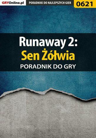 Okładka książki/ebooka Runaway 2: Sen Żółwia - poradnik do gry