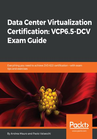 Okładka książki/ebooka Data Center Virtualization Certification: VCP6.5-DCV Exam Guide