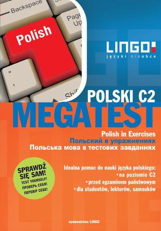 Okładka książki/ebooka POLSKI C2. MEGATEST. Polish in Exercises