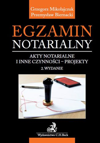 Okładka książki/ebooka Egzamin notarialny. Akty notarialne i inne czynności - projekty