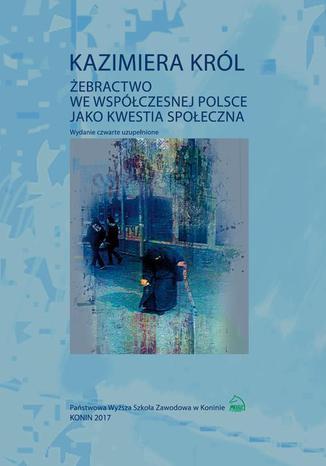 Okładka książki/ebooka Żebractwo we współczesnej Polsce jako kwestia społeczna