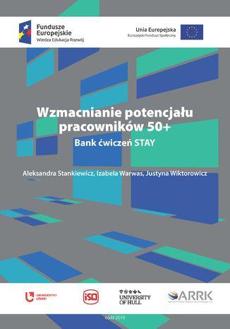 Okładka książki/ebooka Wzmacnianie potencjału pracowników 50+. Bank ćwiczeń STAY