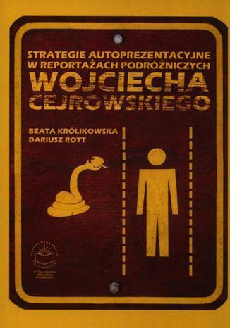Okładka książki/ebooka Strategie autoprezentacyjne w reportażach podróżniczych Wojciecha Cejrowskiego