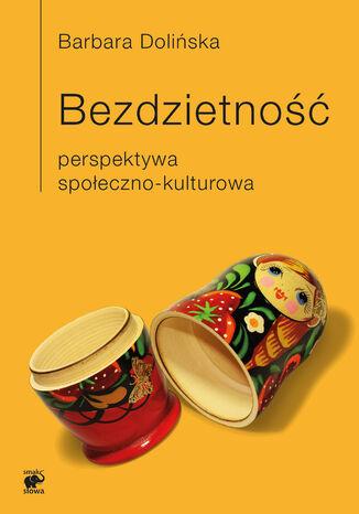 Okładka książki/ebooka Bezdzietność. Perspektywa społeczno-kulturowa
