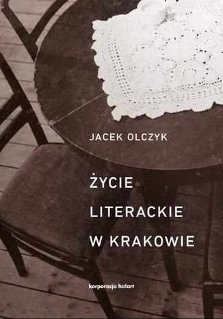 Okładka książki/ebooka Życie literackie w Krakowie