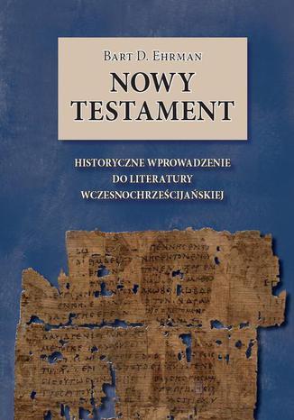 Okładka książki/ebooka Nowy Testament. Historyczne wprowadzenie do literatury wczesnochrześcijańskiej
