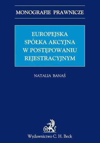 Okładka książki/ebooka Europejska spółka akcyjna w postępowaniu rejestrowym