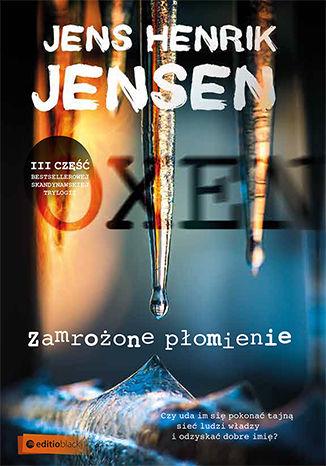 Okładka książki/ebooka Zamrożone płomienie. Trylogia OXEN. cz. 3