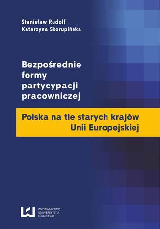 Okładka książki/ebooka Bezpośrednie formy partycypacji pracowniczej. Polska na tle starych krajów Unii Europejskiej