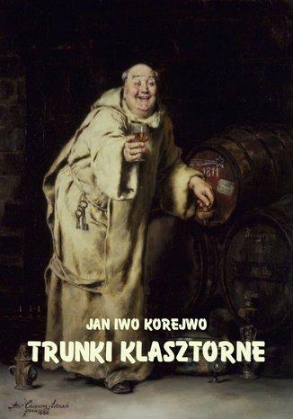 Okładka książki/ebooka Trunki klasztorne