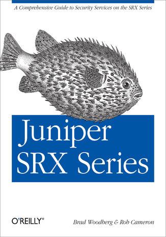 Okładka książki/ebooka Juniper SRX Series. A Comprehensive Guide to Security Services on the SRX Series