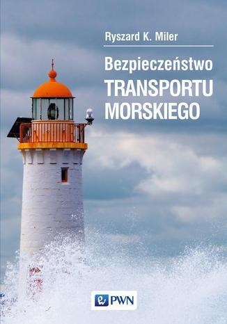 Okładka książki/ebooka Bezpieczeństwo transportu morskiego
