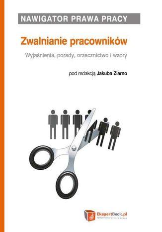 Okładka książki/ebooka Nawigator prawa pracy. Zwalnianie pracowników