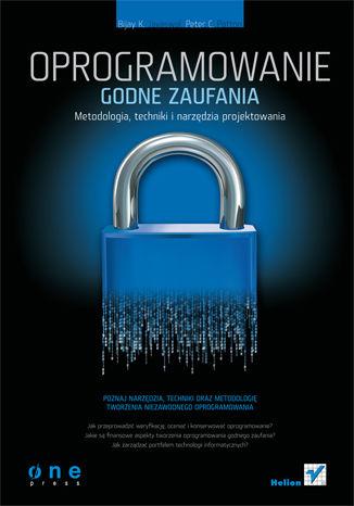 Okładka książki/ebooka Oprogramowanie godne zaufania. Metodologia, techniki i narzędzia projektowania