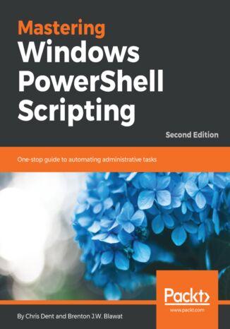 Okładka książki/ebooka Mastering Windows PowerShell Scripting - Second Edition