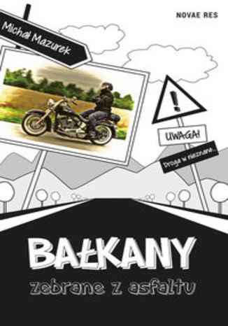 Okładka książki/ebooka Bałkany zebrane z asfaltu
