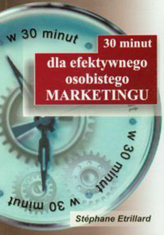 Okładka książki/ebooka 30 minut dla efektywnego osobistego marketingu