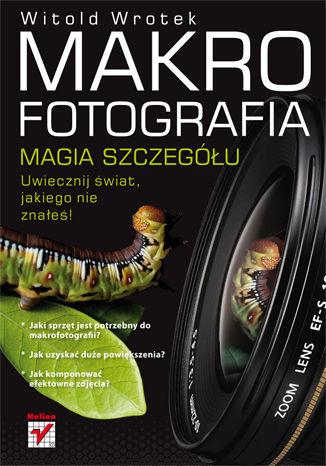 Okładka książki/ebooka Makrofotografia. Magia szczegółu