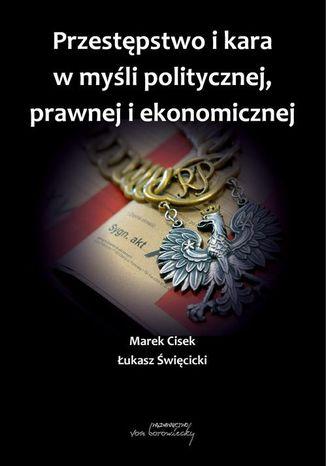 Okładka książki/ebooka Przestępstwo i kara w myśli politycznej,prawnej i ekonomicznej