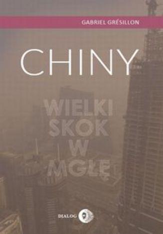 Okładka książki Chiny Wielki Skok w mgłę
