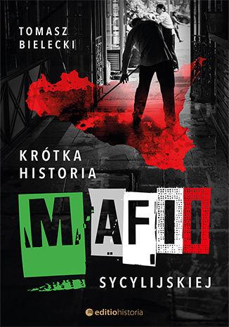 Okładka książki/ebooka Krótka historia mafii sycylijskiej