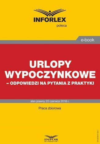 Okładka książki/ebooka Urlopy wypoczynkowe  odpowiedzi na pytania z praktyki