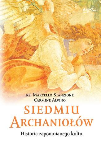 Okładka książki/ebooka Siedmiu archaniołów. Historia zapomnianego kultu