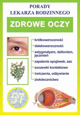 Okładka książki/ebooka Zdrowe oczy. Porady lekarza rodzinnego