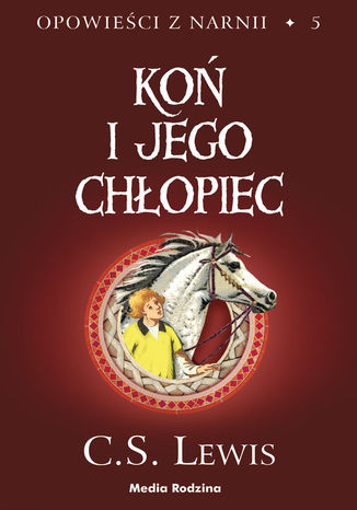Okładka książki/ebooka Opowieści z Narnii (Tom 5). Opowieści z Narnii. Koń i jego chłopiec