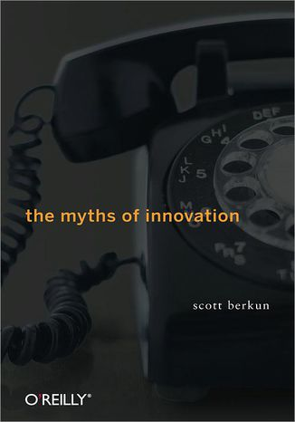 Okładka książki/ebooka The Myths of Innovation