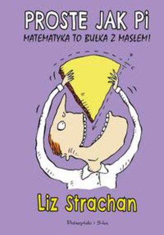 Okładka książki Proste jak pi Matematyka to bułka z masłem