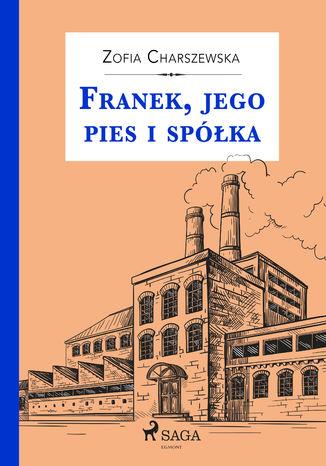 Okładka książki/ebooka Franek, jego pies i spółka