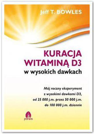 Okładka książki/ebooka Kuracja witaminą D3 w wysokich dawkach