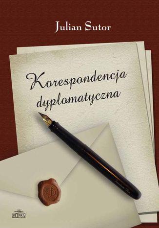 Okładka książki/ebooka Korespondencja dyplomatyczna