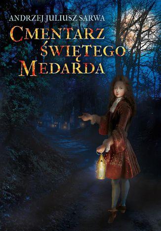 Okładka książki/ebooka Cmentarz Świętego Medarda
