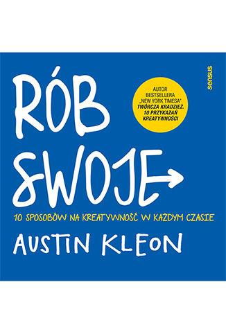 Okładka książki/ebooka Rób swoje! 10 sposobów na kreatywność w każdym czasie