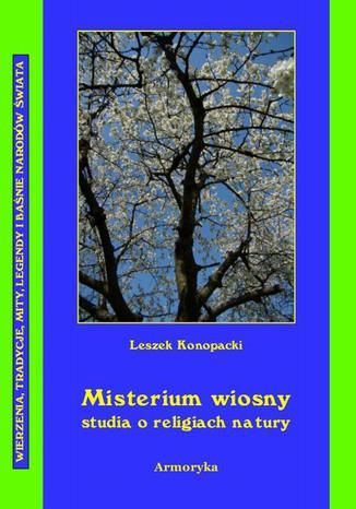 Okładka książki/ebooka Misterium wiosny Studia o religiach natury