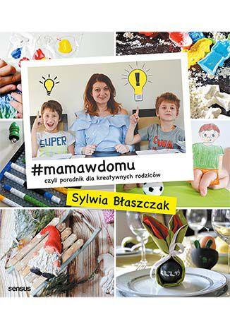 Okładka książki/ebooka #mamawdomu, czyli poradnik dla kreatywnych rodziców