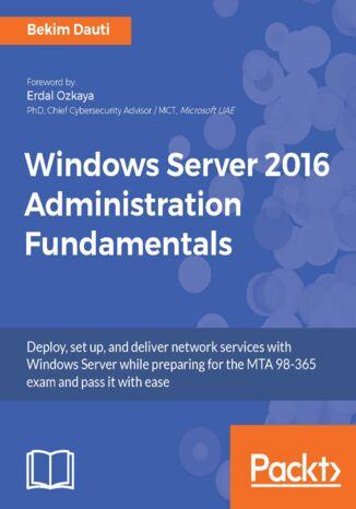 Okładka książki/ebooka Windows Server 2016 Administration Fundamentals