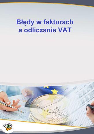 Okładka książki/ebooka Błędy w fakturach a odliczanie VAT