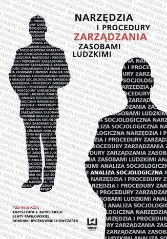 Okładka książki/ebooka Narzędzia i procedury zarządzania zasobami ludzkimi. Analiza socjologiczna