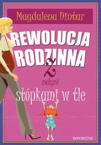 Okładka książki/ebooka Rewolucja rodzinna z małymi stópkami w tle