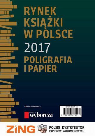Okładka książki/ebooka Rynek książki w Polsce 2017. Poligrafia i Papier