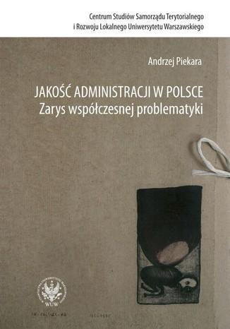 Okładka książki/ebooka Jakość administracji w Polsce Zarys współczesnej problematyki